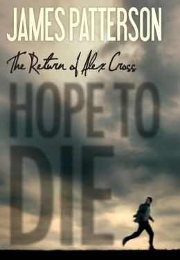 Hope to Die (Alex Cross Series #22)