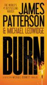 Book Cover Image. Title: Burn (Michael Bennett Series #7), Author: James Patterson