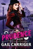 Book Cover Image. Title: Prudence, Author: Gail Carriger