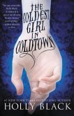 Book Cover Image. Title: The Coldest Girl in Coldtown, Author: Holly Black