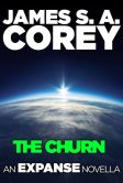 Book Cover Image. Title: The Churn:  An Expanse Novella, Author: James S. A. Corey