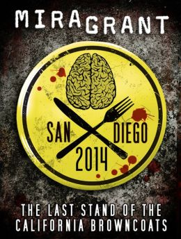 San Diego 2014: The Last Stand of the California Browncoats (Newsflesh Series Novella)