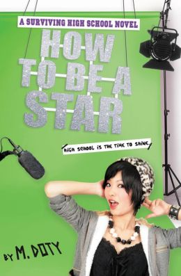 How to Be a Star (Surviving High School Series #2)