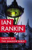 Book Cover Image. Title: Saints of the Shadow Bible, Author: Ian Rankin