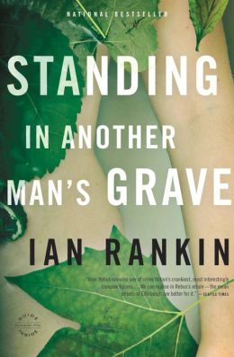 Standing in Another Man's Grave (Inspector John Rebus Series #18)