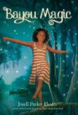 Book Cover Image. Title: Bayou Magic, Author: Jewell Parker Rhodes