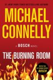 Book Cover Image. Title: The Burning Room (Harry Bosch Series #19), Author: Michael Connelly