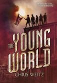 Book Cover Image. Title: The Young World (Young World Series #1), Author: Chris Weitz