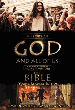 A Story of God and All of Us Young Readers Edition: A Novel Based on the Epic TV Miniseries