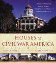 Book Cover Image. Title: Houses of Civil War America:  The Homes of Robert E. Lee, Frederick Douglass, Abraham Lincoln, Clara Barton, and Others Who Shaped the Era, Author: Hugh Howard