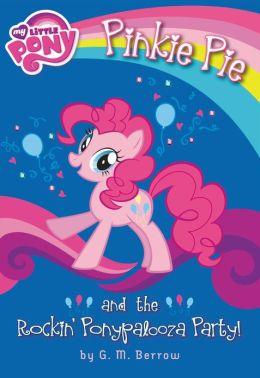 Pinkie Pie and the Rockin' Ponypalooza Party! (My Little Pony Series)