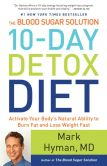 Book Cover Image. Title: The Blood Sugar Solution 10-Day Detox Diet:  Activate Your Body's Natural Ability to Burn Fat and Lose Weight Fast, Author: Mark Hyman