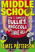 Book Cover Image. Title: Middle School:  How I Survived Bullies, Broccoli, and Snake Hill, Author: Chris Tebbetts