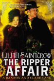 Book Cover Image. Title: The Ripper Affair (Bannon and Clare Series #3), Author: Lilith Saintcrow