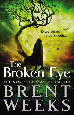 The Broken Eye (Lightbringer Series #3)