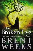 Book Cover Image. Title: The Broken Eye (Lightbringer Series #3), Author: Brent Weeks
