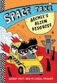 Book Cover Image. Title: Space Taxi:  Archie's Alien Disguise, Author: Wendy Mass