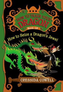 How to Seize a Dragon's Jewel (How to Train Your Dragon Series #10)