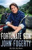 Book Cover Image. Title: Fortunate Son:  My Life, My Music, Author: John Fogerty