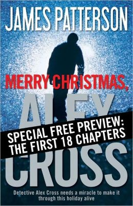 Merry Christmas, Alex Cross -- Free Preview -- The First 18 Chapters