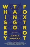 Book Cover Image. Title: Whiskey Tango Foxtrot, Author: David Shafer