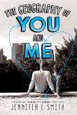 Book Cover Image. Title: The Geography of You and Me, Author: Jennifer E. Smith