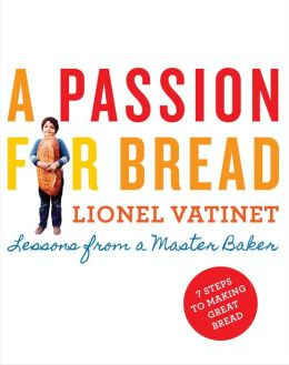 A Passion for Bread: Lessons from a Master Baker (PagePerfect NOOK Book)