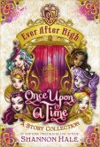 Book Cover Image. Title: Ever After High:  Once Upon a Time: A Story Collection, Author: Shannon Hale