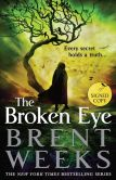 Book Cover Image. Title: The Broken Eye (Signed Book) (Lightbringer Series #3), Author: Brent Weeks