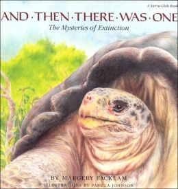 And Then There Was One: The Mysteries of Extinction (Sierra Club Series)