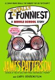 Book Cover Image. Title: I Totally Funniest:  A Middle School Story B&N Exclusive Edition, Author: James Patterson