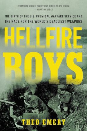 Book Hellfire Boys: The Birth of the U.S. Chemical Warfare Service and the Race for the World's Deadliest Weapons
