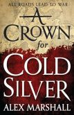 Book Cover Image. Title: A Crown for Cold Silver, Author: Alex Marshall