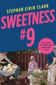 Book Cover Image. Title: Sweetness #9:  A Novel, Author: Stephan Eirik Clark