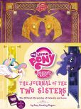 Book Cover Image. Title: My Little Pony:  The Journal of the Two Sisters: The Official Chronicles of Princesses Celestia and Luna, Author: Amy Keating Rogers