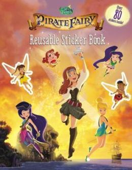 Disney Fairies: The Pirate Fairy: Reusable Sticker Book