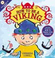 Book Cover Image. Title: How to Be a Viking, Author: Cressida Cowell