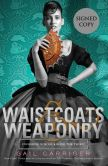 Book Cover Image. Title: Waistcoats & Weaponry (Signed Book) (Finishing School Series #3), Author: Gail Carriger