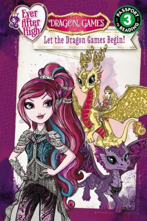 Ever After High: Let the Dragon Games Begin!