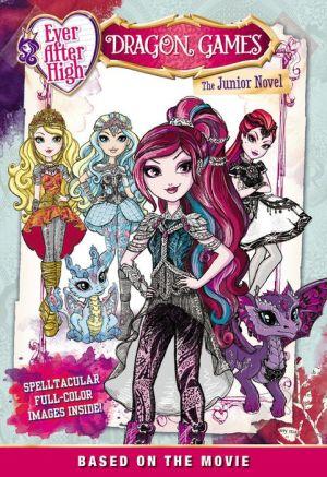 Ever After High: Dragon Games: The Junior Novel