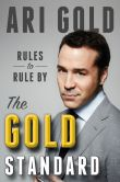 Book Cover Image. Title: The Gold Standard:  Rules to Rule By, Author: Ari Gold
