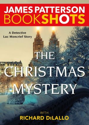 The Christmas Mystery: A Detective Luc Moncrief Story