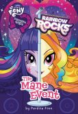 Book Cover Image. Title: My Little Pony:  Equestria Girls: Rainbow Rocks: The Mane Event, Author: Perdita Finn