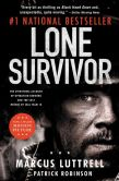 Book Cover Image. Title: Lone Survivor:  The Eyewitness Account of Operation Redwing and the Lost Heroes of SEAL Team 10, Author: Marcus Luttrell