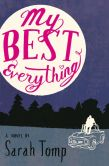 Book Cover Image. Title: My Best Everything, Author: Sarah Tomp