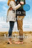 Book Cover Image. Title: The Matchmaker, Author: Elin Hilderbrand