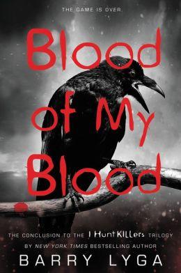 Blood of My Blood (I Hunt Killers Series #3)