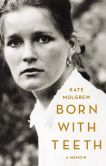 Book Cover Image. Title: Born with Teeth, Author: Kate Mulgrew
