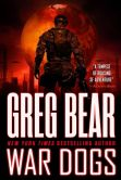 Book Cover Image. Title: War Dogs, Author: Greg Bear