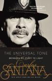 Book Cover Image. Title: El Tono Universal:  Sacando mi Historia a la Luz, Author: Carlos Santana